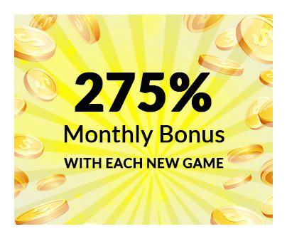 275% monthly bonus