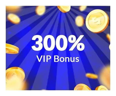 300% vip bonus
