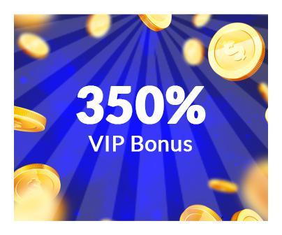 350% VIP Bonus